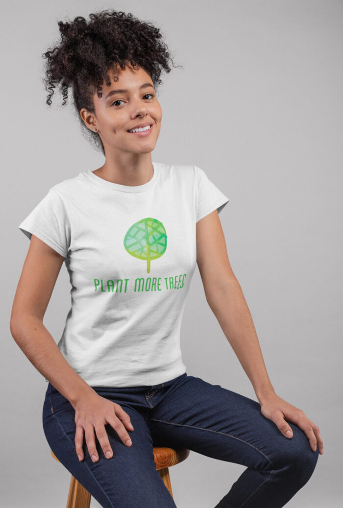 """Plant More Trees"" Organic Cotton Women's T-shirt"